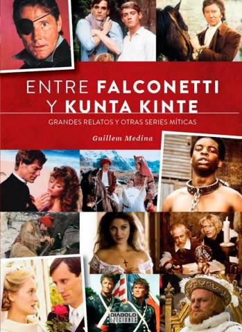 Libro Entre Falconetti y Kunta Kinte