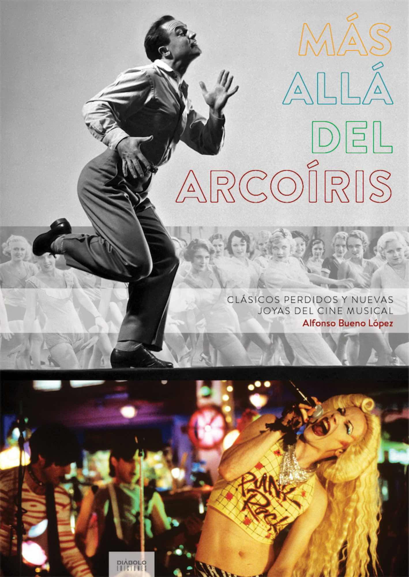 Libro Mas Allá del Arcoiris. Clásicos Perdidos y nuevas joyas del cine Musical