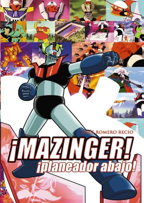 Libro Mazinger Z. ¡Planeador Abajo!