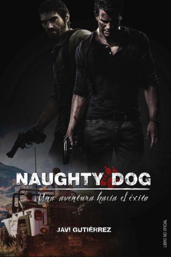 Libro Naughty Dog: Una Aventura hacia el Éxito