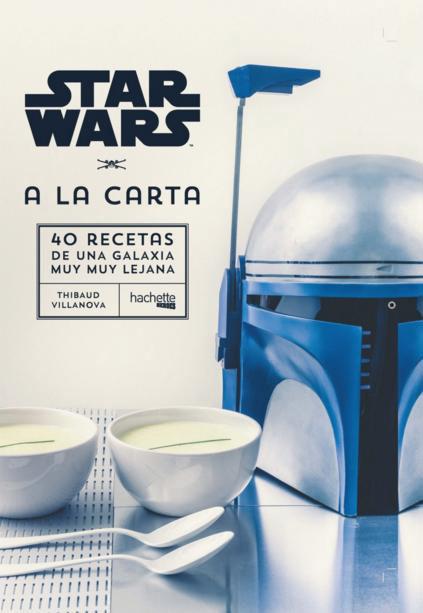Libro Star Wars a la Carta. 40 Recetas de una Galaxia muy muy lejana
