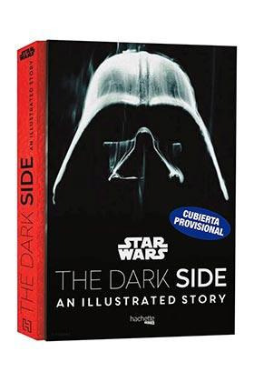 Libro Star Wars. El lado oscuro (La historia ilustrada)